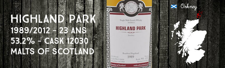 Highland Park – 1989/2012 –  53,2 % – Cask 12030 – Malts of Scotland
