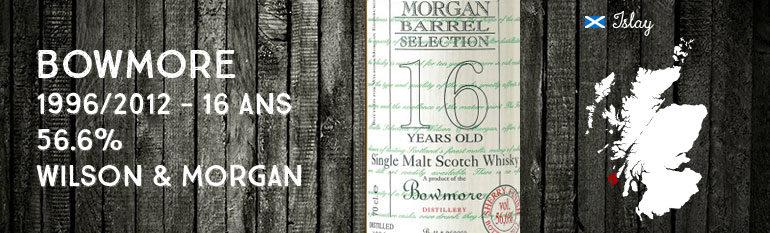 Bowmore 1996/2012 – 16yo – 56,6 % – Cask 960004 – Wilson & Morgan BarrelSelection