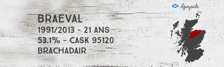 Braeval 1991/2013 – 21yo – 53,1 % – Cask 95120 – Brachadair