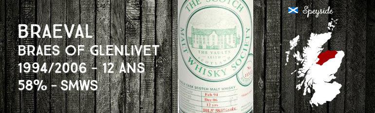 Braeval Braes of Glenlivet 1994/2006 – 12yo – 58% – Scotch Malt Whisky Society –  Cask 113.13 «Mature Spice»