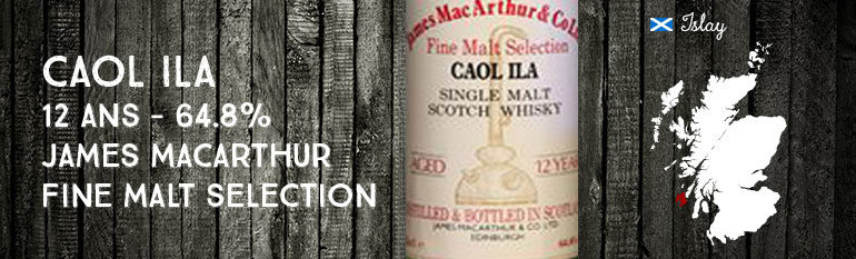 Caol Ila – 12yo – 64,8 % – James MacArthur Fine Malt Selection