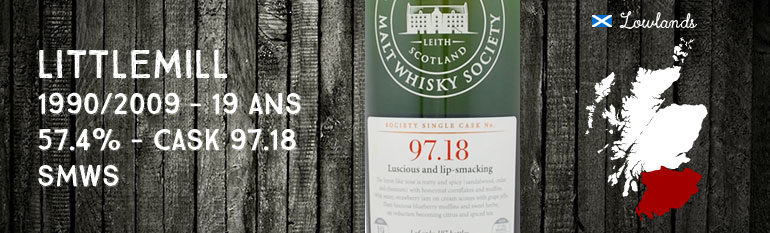 Littlemill 1990/2009 – 19yo  – 57,4 % – Scotch Malt Whisky Society – Cask 97.18 « Luscious and lip-smacking »