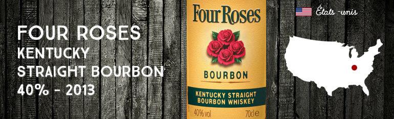 Four Roses Kentucky Straight Bourbon – 40% – OB – 2013
