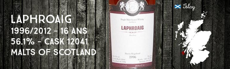 Laphroaig 1996/2012 – 16yo – 56,1% – cask 12041 – Malts of Scotland
