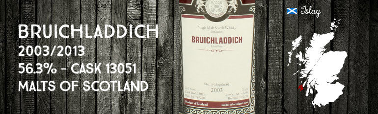 Bruichladdich 2003/2013 –  56,3 % – cask 13051 – Malts of Scotland