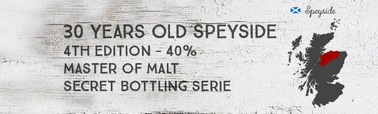 30 Years Old Speyside – 4th Edition – 40% – Master of Malt Secret Bottling Series UD