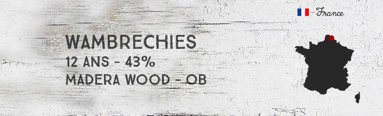 Wambrechies – 12yo – 43% – matured in Madera Wood – OB