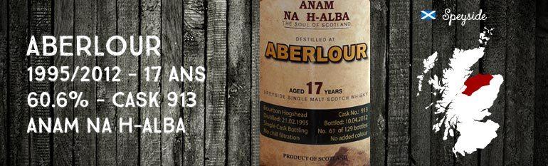 Aberlour – 1995/2012 – 17yo – 60,6 % – Cask 913 – Anam Na H-Alba