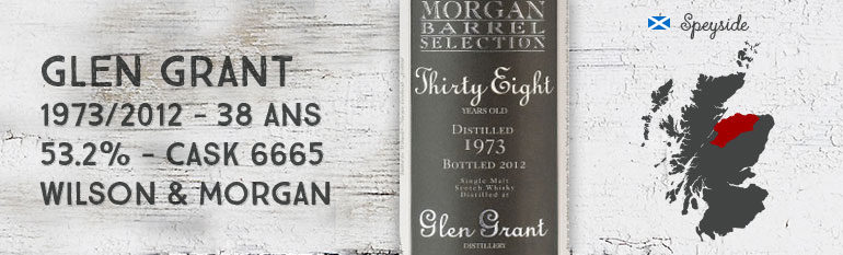 Glen Grant Thirty-Eight – 1973/2012 – 38yo – 53,2 % – Cask 6665 – Wilson & Morgan