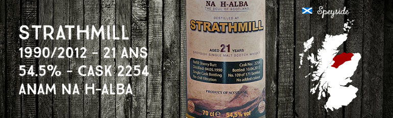 Strathmill – 1990/2012 – 21yo – 54,5 % – Cask2254 – Anam Na H-Alba