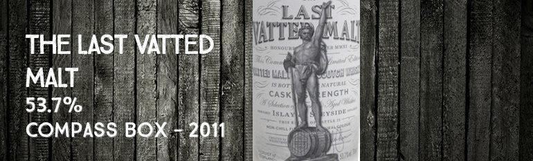 The Last Vatted Malt – 53,7% – Compass Box – 2011