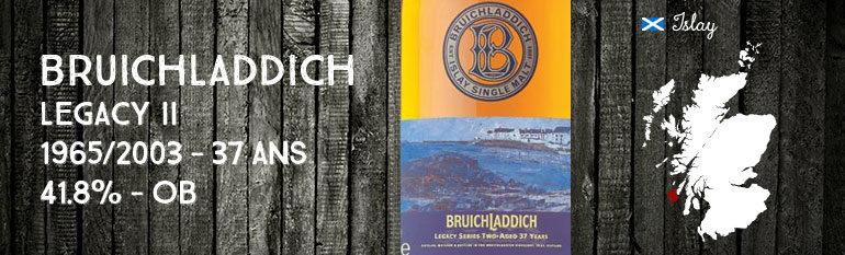 Bruichladdich – Legacy II – 1965/2003 – 37yo – 41,8% – OB