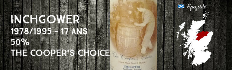 Inchgower – 1978/1995 – 17yo – 50 % – TheVintage Malt Whisky Co Ltd. TheCooper'sChoice