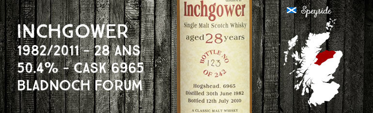 Inchgower 1982/2010 – 28yo – 50,4 % – Cask 6965 – Bladnoch Forum