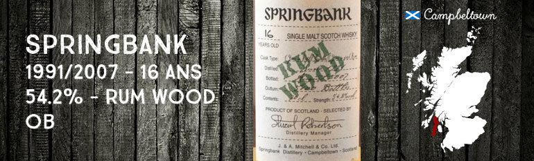 Springbank – 16yo – 1991/2007 – Rum Wood – 54,2%