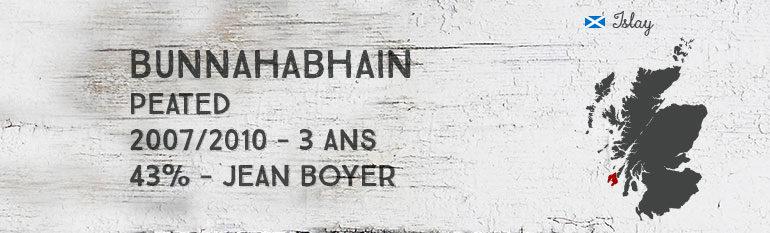 Bunnahabhain peated 2007/2010 – 3yo – 43% – Jean Boyer Le puits à Whisky