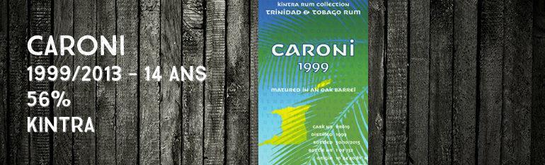 Caroni -1999/2013 – 14yo – 56% – Kintra -Trinidad & Tobago