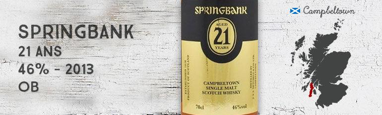 Springbank – 21 yo – 46% – OB – 2013