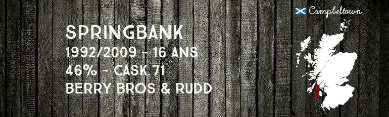 Springbank – 16yo – 1992/2009 – 46% – Cask 71 – Berry Bros & Rudd
