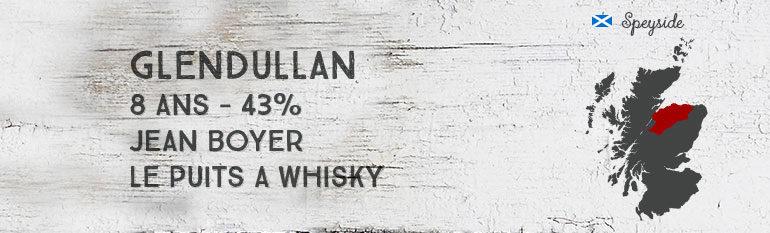 Glendullan 8yo – 43% – Jean BoyerLe puits à Whisky