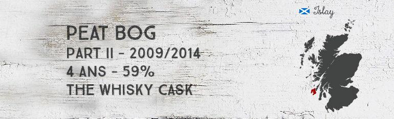 Peat Bog – part II –  2009/2014 – 4yo 3/4 – 59% – The Whisky Cask