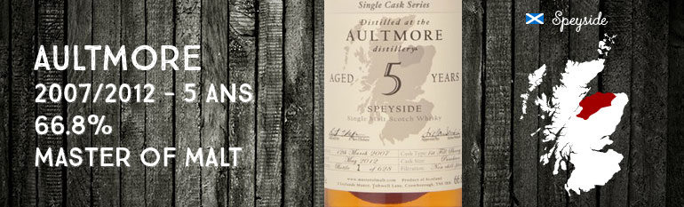 Aultmore – 2007/2012 – 5yo –  66,8 % – Master of Malt