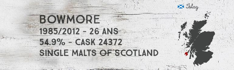 Bowmore – 1985/2012 – 26yo – 54,9% – Cask 24372 – Single Malts of Scotland