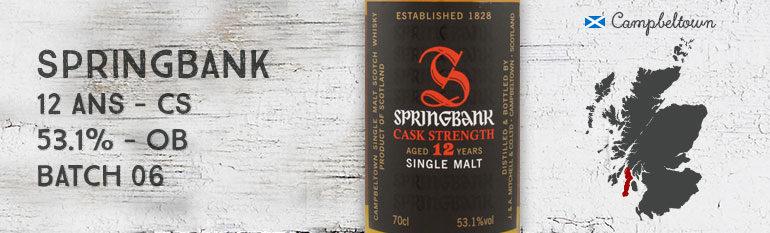 Springbank – 12yo – CS – 53,1% – OB Batch 6