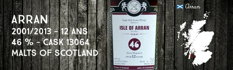 Arran – 2001/2013 – 12yo – 46% – Cask 13064 – Malts of Scotland