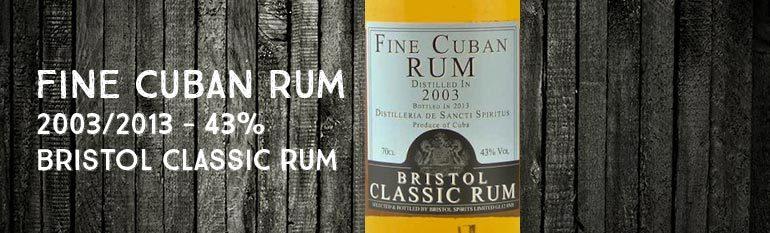 Fine Cuban Rum – 2003/2013 –  43% – Bristol Classic Rum