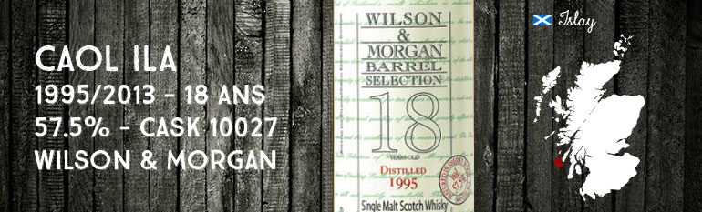 Caol Ila – 1995/2013 – 18yo – 57,5 % – Cask 10027 – Wilson & Morgan