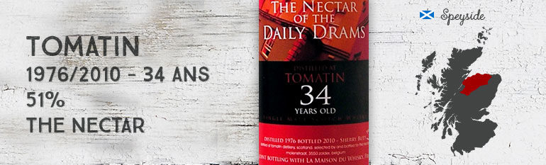 Tomatin – 1976/2010 – 34yo – 51% – Sherry Butt – The Nectar of The Daily Drams/La Maison du Whisky