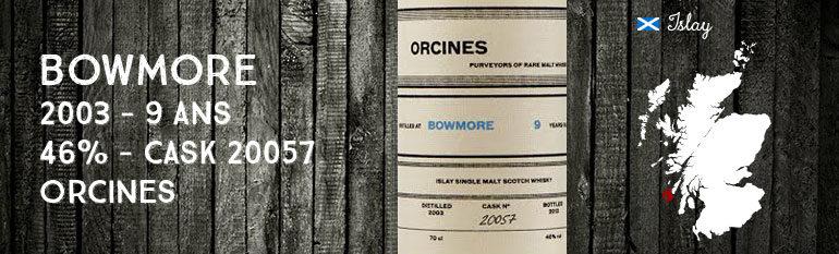 Bowmore – 2003 – 9yo – 46% – Cask 20057 – Orcines