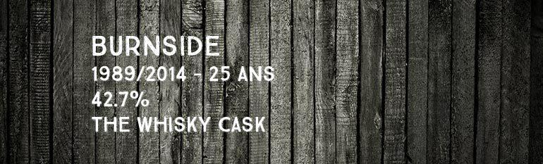 Burnside – 1989/2014 – 25yo – 42,7% – The Whisky Cask