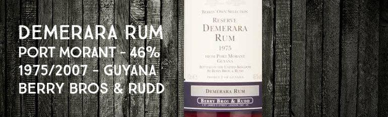 Demera Rum – Port Morant – 1975/2007 – Berry Bros & Rudd – 46 % – Guyana