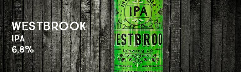Westbrook Brewing Co. – IPA – 6.8%
