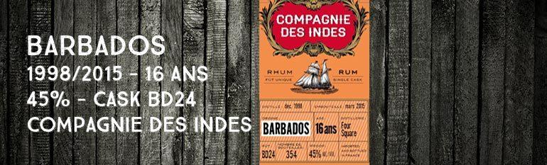 Barbados – Foursquare – 1998/2015 – 16yo – 45% – Cask BD24 – Compagnie Des Indes – Barbade