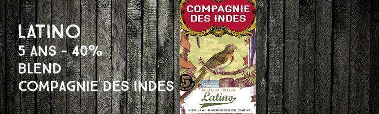 Latino – 5yo – 40% – Compagnie Des Indes – Blend