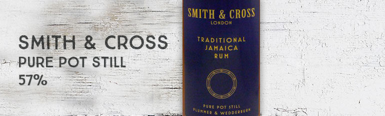 Smith & Cross –  57% – Navy Strength – Jamaïque