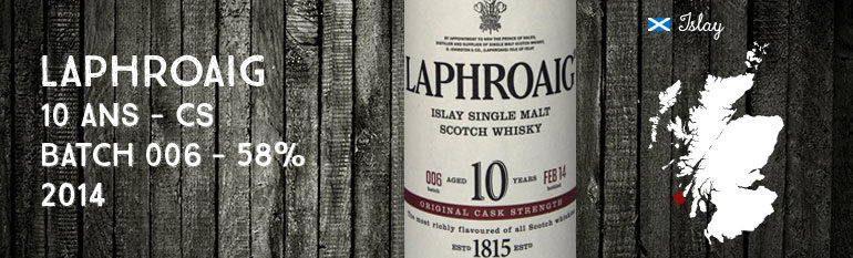 Laphroaig – 10 yo – Cask Strength Batch 006 – 58% – 2014
