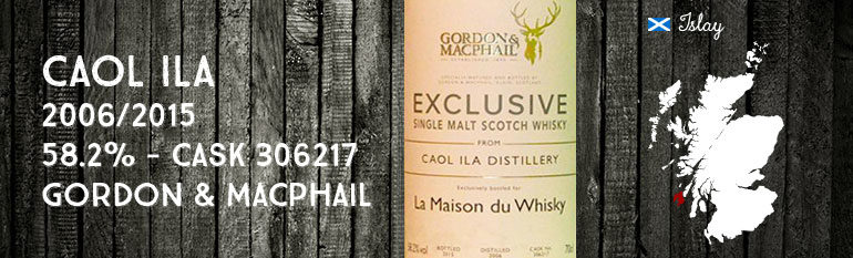 Caol Ila – 2006/2015 – 58,2% – Cask 306217- Gordon & MacPhail Exclusive for La Maison du Whisky
