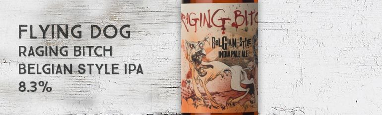 Flying Dog – Raging Bitch – Belgian Style IPA – 8.3%