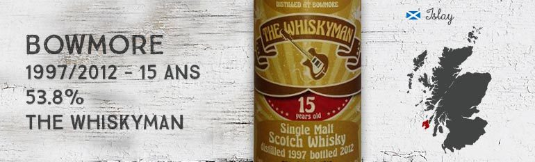 Bowmore – 1997/2012 – 15yo – 53,8% – The Whiskyman