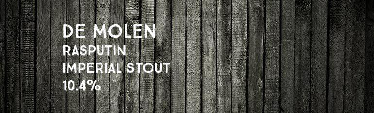 De Molen – Rasputin – Imperial Stout – 10.4%