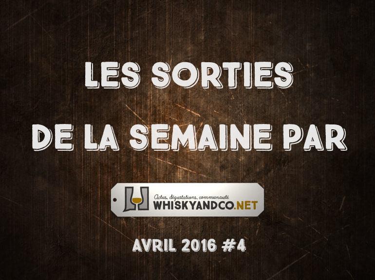 Les sorties whisky de la semaine : Avril 2016 #4
