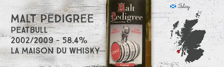 Malt Pedigree – Peatbull – 2002/2009 – 58,4% – La Maison du Whisky