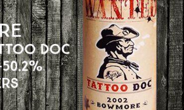 Bowmore -  Wanted Tattoo Doc - 2002/2014 - 50,2% - Jack Wiebers Whisky World