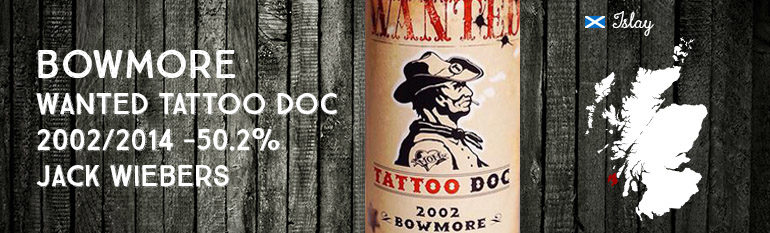 Bowmore –  Wanted Tattoo Doc – 2002/2014 – 50,2% – Jack Wiebers Whisky World