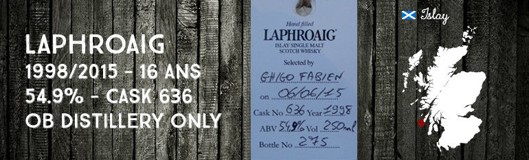 Laphroaig – 1998/2015 – 54,9% – Cask 636 –  OB filled at the distillery