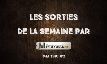 Les sorties whisky de la semaine : Mai 2016 #2